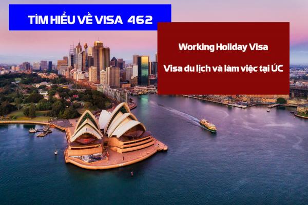 tìm hiểu về visa 462 úc
